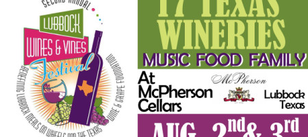 2nd Annual Wines & Vines Festival Aug 2 & 3 McPherson Cellars Lubbock