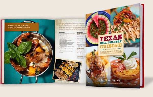 Chef Ross Burtwell's New Cookbook Pairs Hill Country Cuisine, Texas Wine, and Local Producers