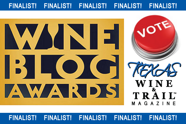 Texas Wine and Trail is a Finalist for Best Industry/Business Wine Blog! VOTE HERE!