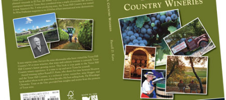Your Guide to the Texas Hill Country Wine Experience by Russ Kane Texas Wineslinger