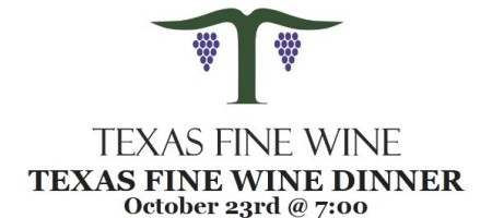 2nd Annual Texas Fine Wine Dinner October 23
