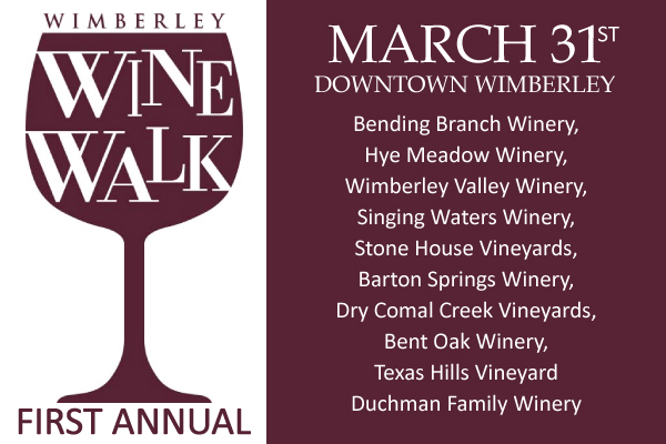 First Annual Wimberley Wine Walk Is March 31st